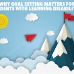 Why Goal-Setting Matters for Students with Learning Disabilities