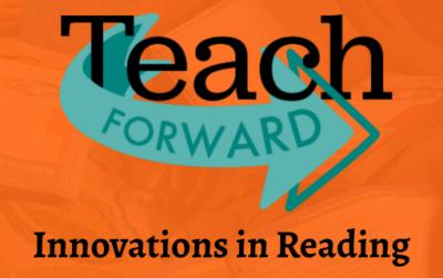 Teach Forward: Innovations in Reading