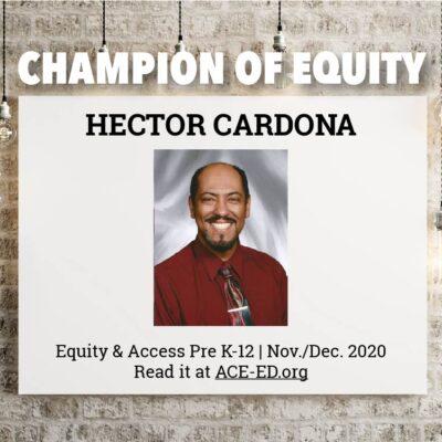 Hector Cardona, Champion of Equity