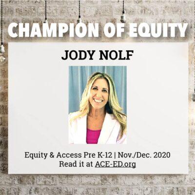 Jody Nolf, Champion of Equity