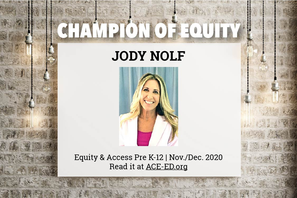 Jody Nolf, Champion of Equity