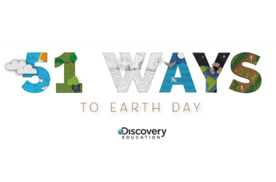 51 Activities & Events to Help Educators and Communities Celebrate Earth Day