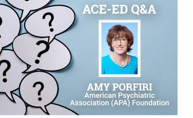 ACE-ED Interview with Amy Porfiri, American Psychiatric Association (APA) Foundation